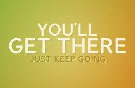 youll-get-there-just-keep-going (2)